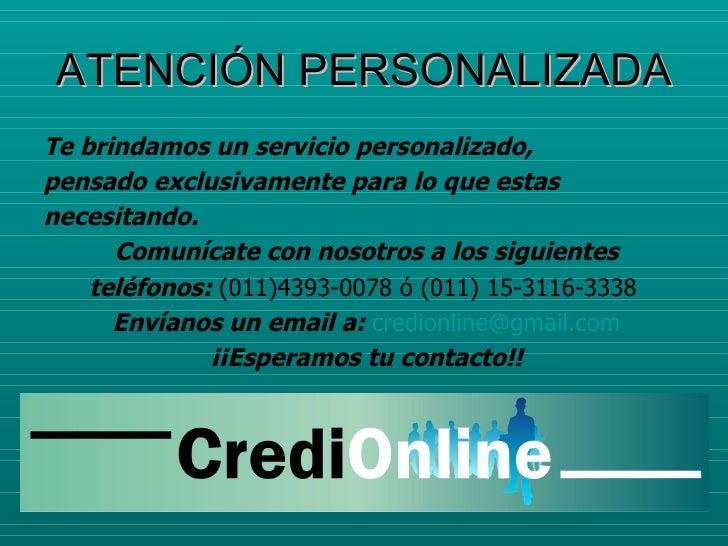 ATENCIÓN PERSONALIZADA <ul><li>Te brindamos un servicio personalizado,  </li></ul><ul><li>pensado exclusivamente para lo q...
