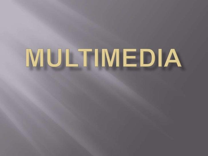 multimedia<br />