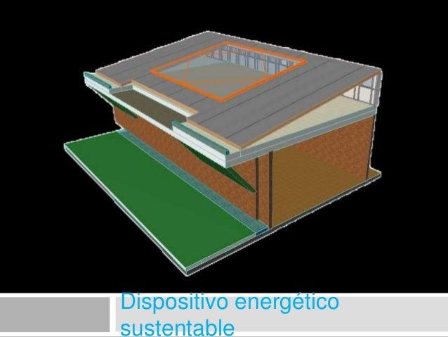 Dispositivo energético sustentable