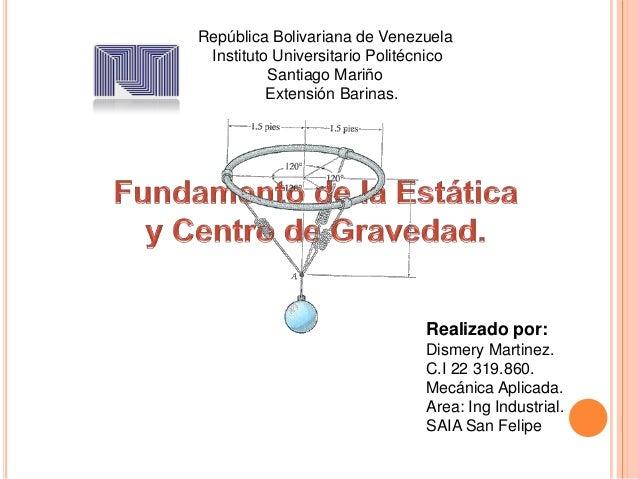 República Bolivariana de Venezuela Instituto Universitario Politécnico Santiago Mariño Extensión Barinas.  Realizado por: ...