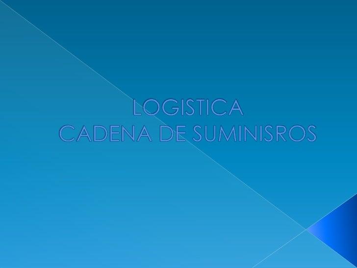 LOGISTICA CADENA DE SUMINISROS<br />