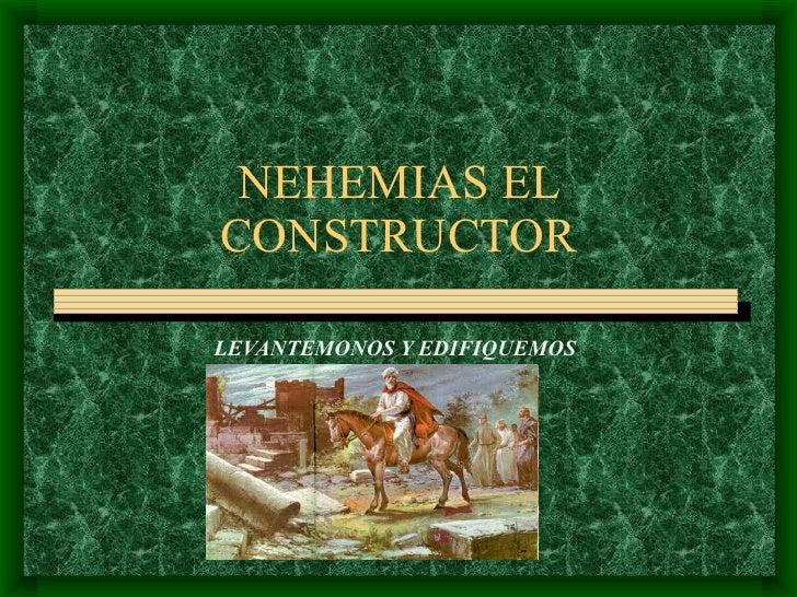 NEHEMIAS EL CONSTRUCTOR  LEVANTEMONOS Y EDIFIQUEMOS