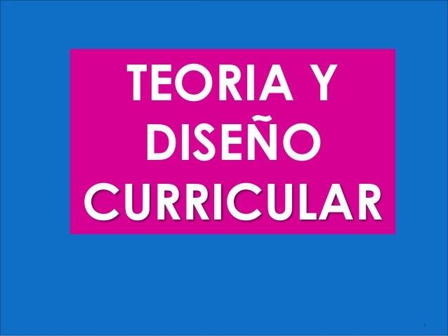 TEORIA Y DISEÑO CURRICULAR 1
