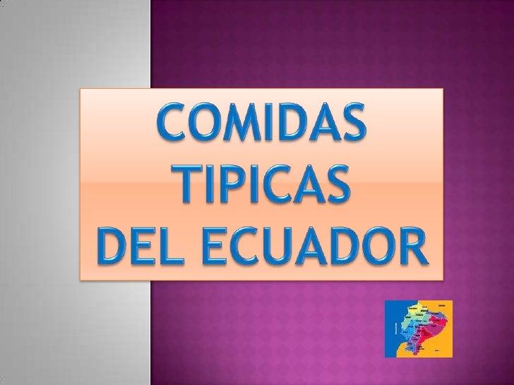 COMIDAS TIPICAS <br />DEL ECUADOR <br />