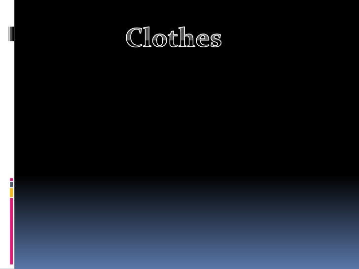 Clothes<br />