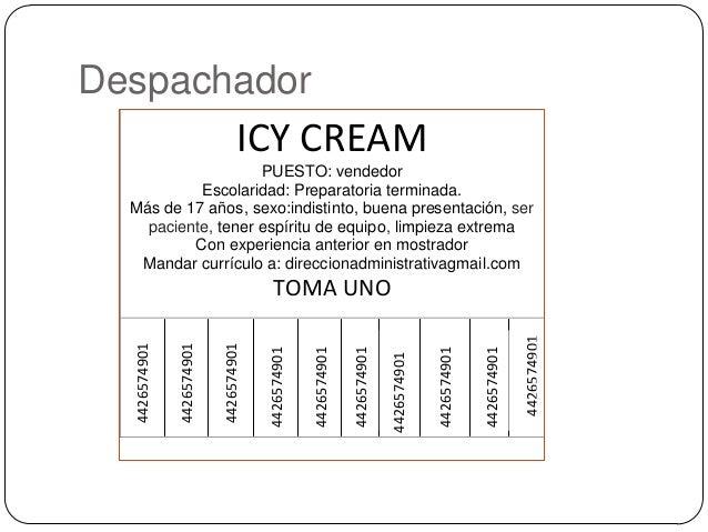 Despachador                                   ICY CREAM                    PUESTO: vendedor           Escolaridad: Prepara...