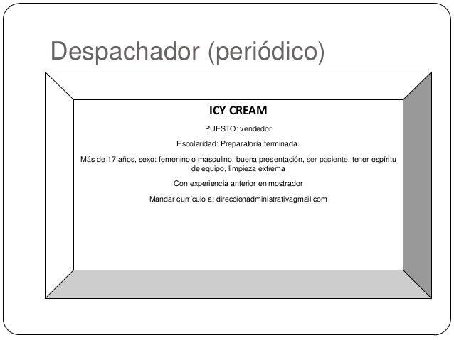 Despachador (periódico)                                       ICY CREAM                                      PUESTO: vende...