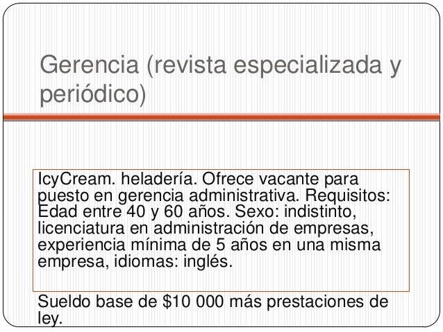Gerencia (revista especializada yperiódico)IcyCream. heladería. Ofrece vacante parapuesto en gerencia administrativa. Requ...