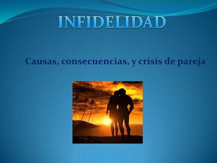 INFIDELIDAD<br />Causas, consecuencias, y crisis de pareja<br />