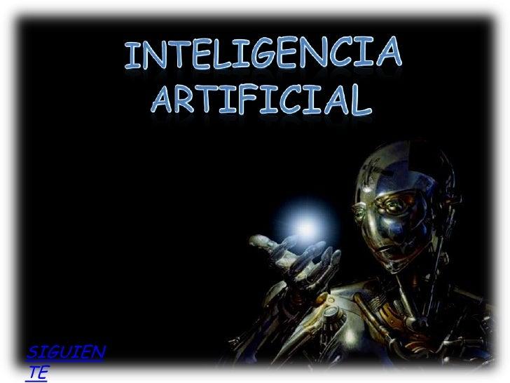 Inteligencia artificial<br />SIGUIENTE<br />