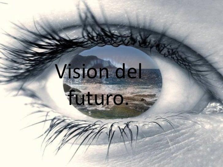 Vision del vision de futuro futuro.