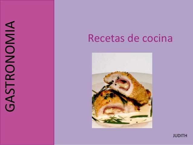 Recetas de cocina GASTRONOMIA JUDITH