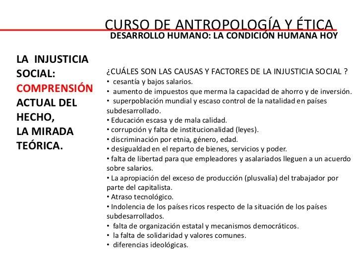 CURSO DE ANTROPOLOGÍA Y ÉTICA                 DESARROLLO HUMANO: LA CONDICIÓN HUMANA HOYLA INJUSTICIASOCIAL:         ¿CUÁL...