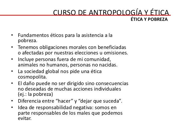 CURSO DE ANTROPOLOGÍA Y ÉTICA                                                     ÉTICA Y POBREZA• Fundamentos éticos para...