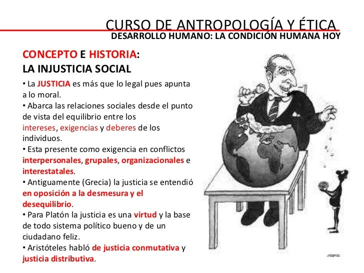 CURSO DE ANTROPOLOGÍA Y ÉTICA                         DESARROLLO HUMANO: LA CONDICIÓN HUMANA HOYCONCEPTO E HISTORIA:LA INJ...