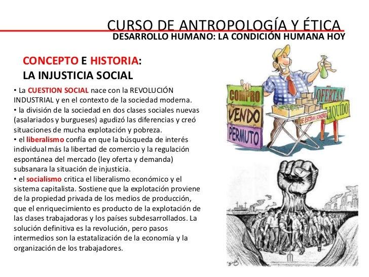 CURSO DE ANTROPOLOGÍA Y ÉTICA                              DESARROLLO HUMANO: LA CONDICIÓN HUMANA HOY  CONCEPTO E HISTORIA...