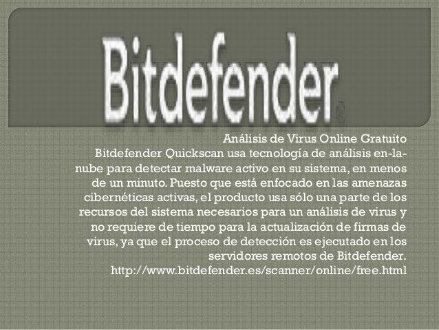 Análisis de Virus Online Gratuito Bitdefender Quickscan usa tecnología de análisis en-la- nube para detectar malware activ...