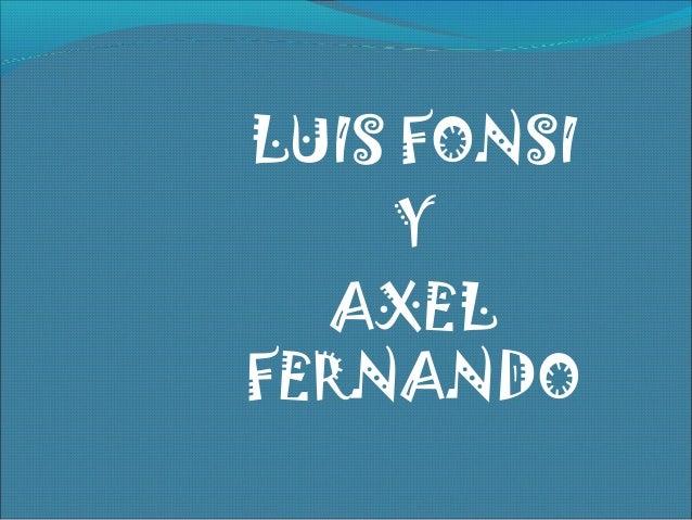 LUIS FONSI Y AXEL FERNANDO