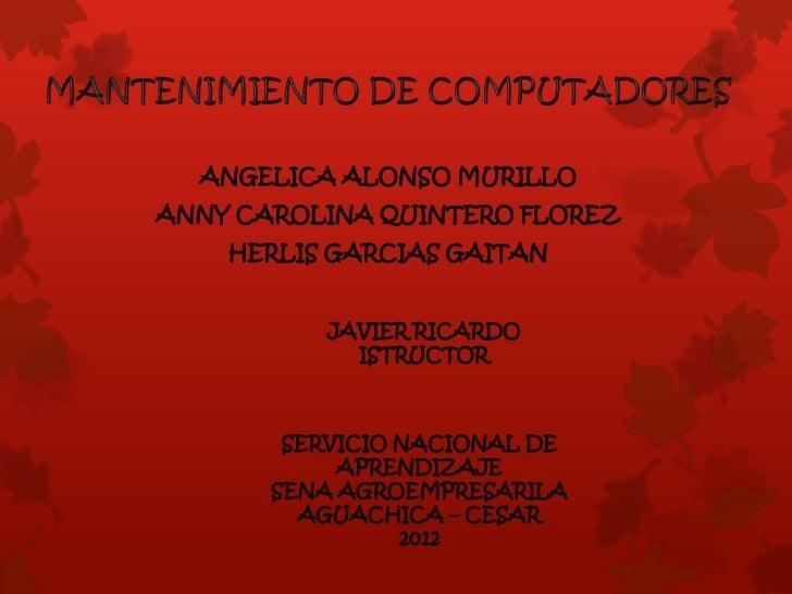ANGELICA ALONSO MURILLOANNY CAROLINA QUINTERO FLOREZ    HERLIS GARCIAS GAITAN          JAVIER RICARDO            ISTRUCTOR...