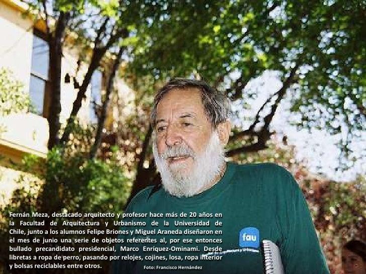 Fernán Meza, destacado arquitecto y profesor hace más de 20 años en la Facultad de Arquitectura y Urbanismo de la Universi...