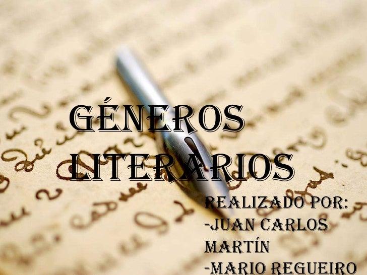 Génerosliterarios     Realizado por:     -Juan Carlos     Martín     -Mario Regueiro