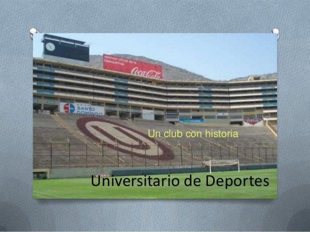 Un club con historia  Universitario de Deportes
