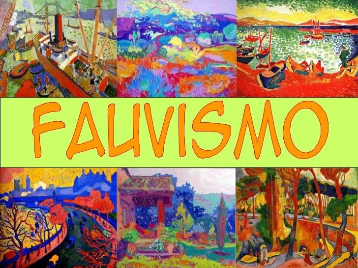 El fauvismo también conocidocomo fovismo, fue un movimientopictórico francés del siglo xx,aproximadamente desde 1905hasta ...