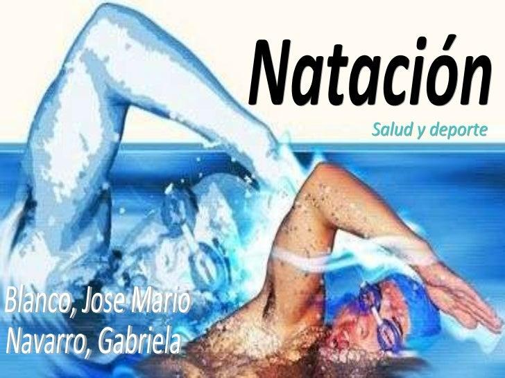 Natación Blanco, Jose Mario Navarro, Gabriela Salud y deporte
