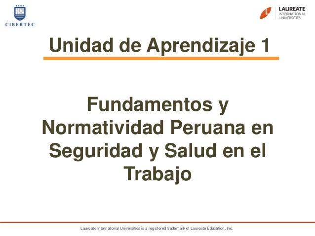Laureate International Universities is a registered trademark of Laureate Education, Inc. Unidad de Aprendizaje 1 Fundamen...