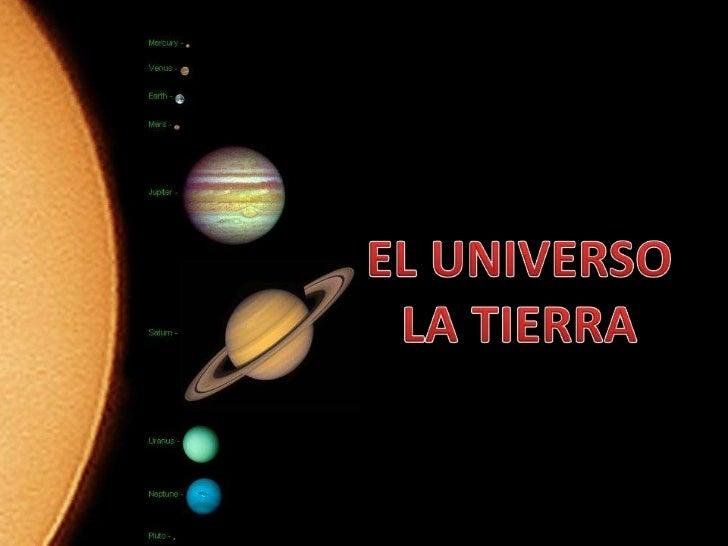 EL UNIVERSOLA TIERRA<br />