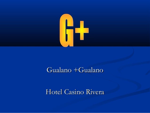 Gualano +GualanoGualano +GualanoHotel Casino RiveraHotel Casino Rivera