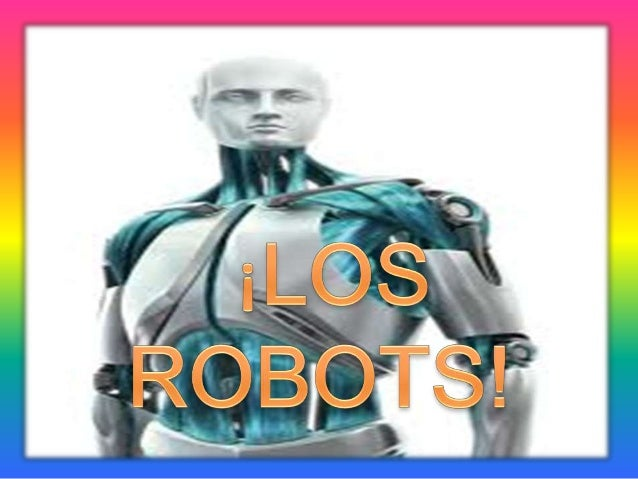 Un robot es una entidadvirtual      o    mecánicaartificial. En la práctica,esto es por lo general unsistema electromecáni...