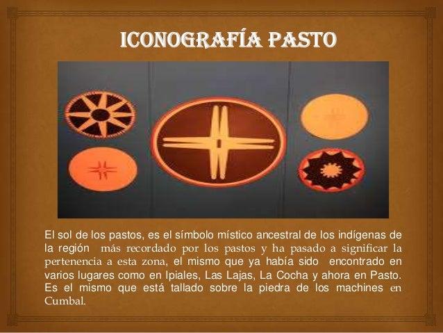 El sol de los pastos, es el símbolo místico ancestral de los indígenas dela región más recordado por los pastos y ha pasad...