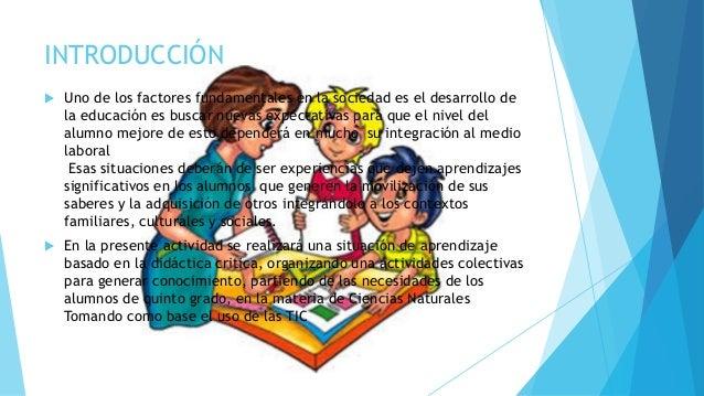 INTRODUCCIÓN  Uno de los factores fundamentales en la sociedad es el desarrollo de la educación es buscar nuevas expectat...