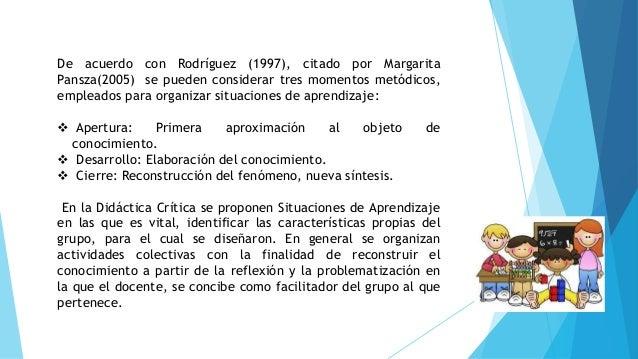 De acuerdo con Rodríguez (1997), citado por Margarita Pansza(2005) se pueden considerar tres momentos metódicos, empleados...