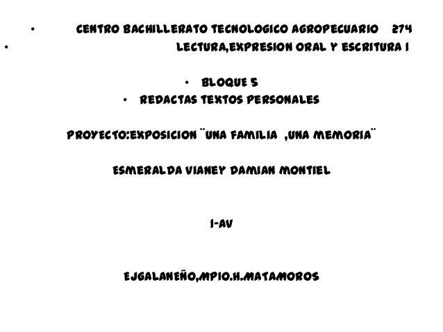 •    Centro bachillerato tecnologico agropecuario 274•                       lectura,expresion oral y escritura 1         ...