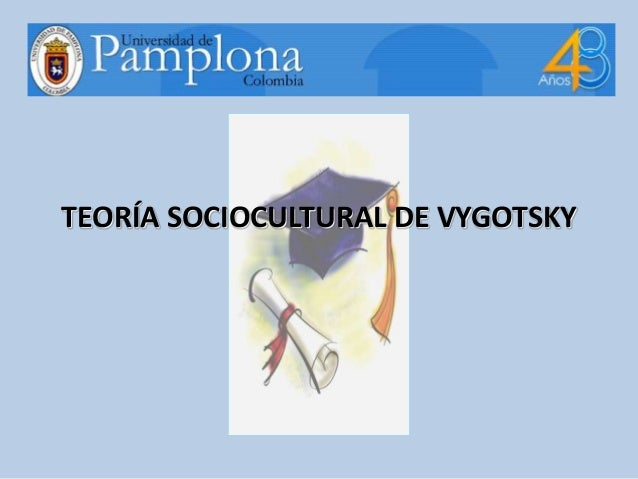 TEORÍA SOCIOCULTURAL DE VYGOTSKY