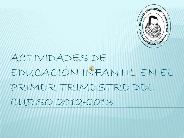 ACTIVIDADES DEEDUCACIÓN INFANTIL EN ELPRIMER TRIMESTRE DELCURSO 2012-2013