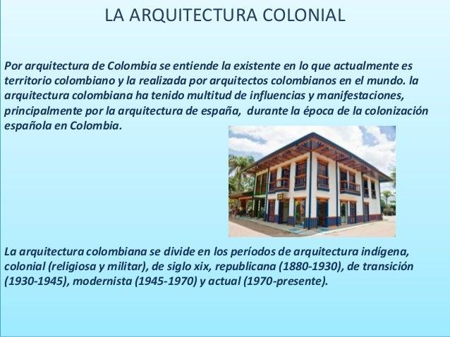 Arquitectura colonial en colombia for Arquitectos colombianos