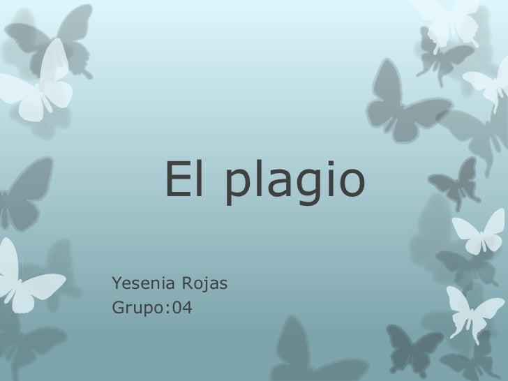 El plagioYesenia RojasGrupo:04