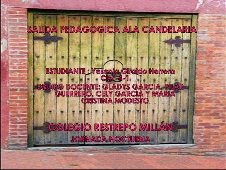 SALIDA PEDAGOGICA ALA CANDELARIA<br />ESTUDIANTE : Yesenia Giraldo Herrera                                   Clei  4-1<br ...