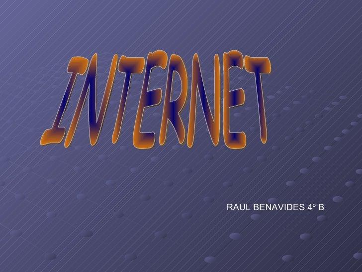 INTERNET RAUL BENAVIDES 4º B