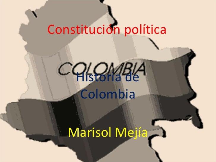 Constitución política Historia de Colombia Marisol Mejía