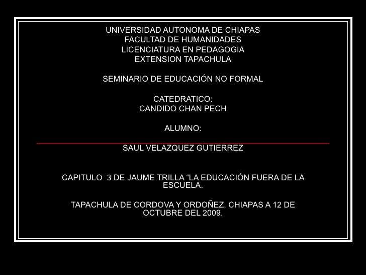 UNIVERSIDAD AUTONOMA DE CHIAPAS FACULTAD DE HUMANIDADES LICENCIATURA EN PEDAGOGIA EXTENSION TAPACHULA SEMINARIO DE EDUCACI...