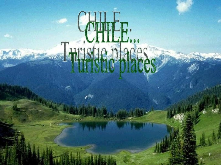 CHILE... Turistic places