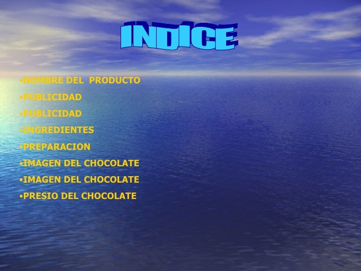 INDICE <ul><li>NOMBRE DEL  PRODUCTO </li></ul><ul><li>PUBLICIDAD </li></ul><ul><li>PUBLICIDAD </li></ul><ul><li>INGREDIENT...