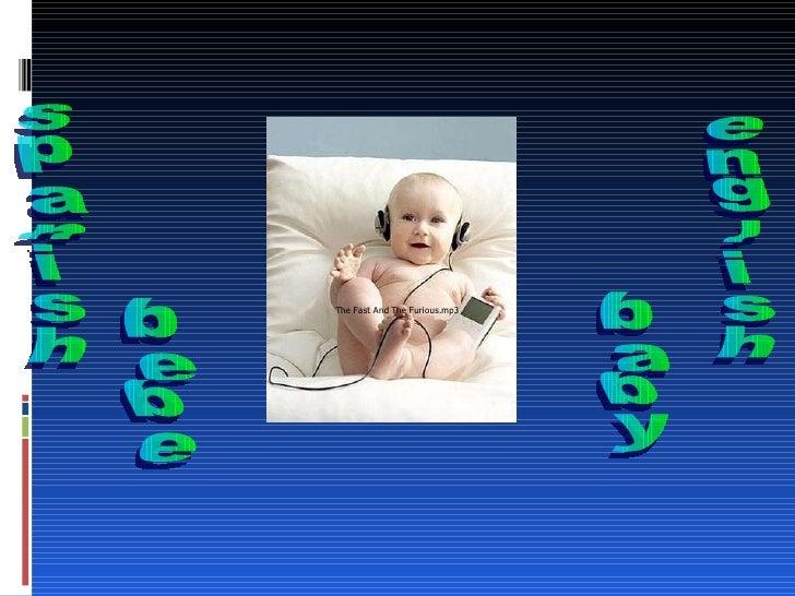 english bebe spanish baby