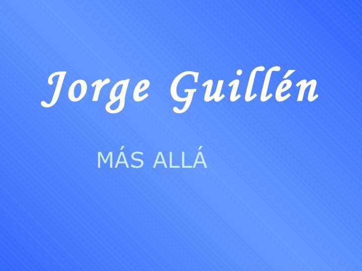 Jorge Guillén MÁS ALLÁ