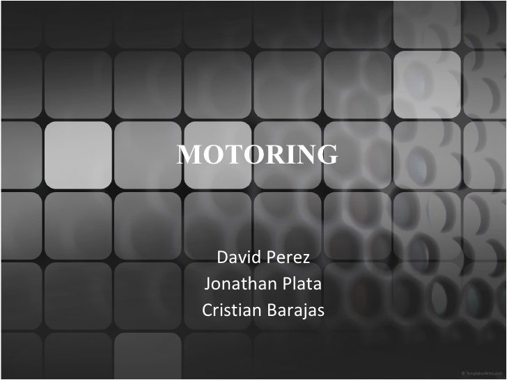 MOTORING David Perez Jonathan Plata Cristian Barajas