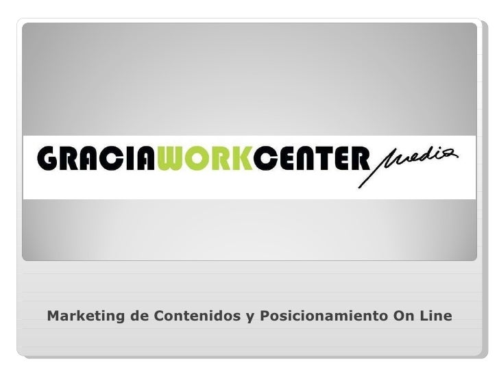 <ul><li>Marketing de Contenidos y Posicionamiento On Line </li></ul>